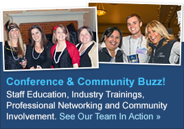 Conference and Community Buzz! Staff Education, Industry Trainings, Professional Networking and Community Involvement. See our Strengths in Action